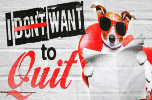 I Don\'t Want To Quit