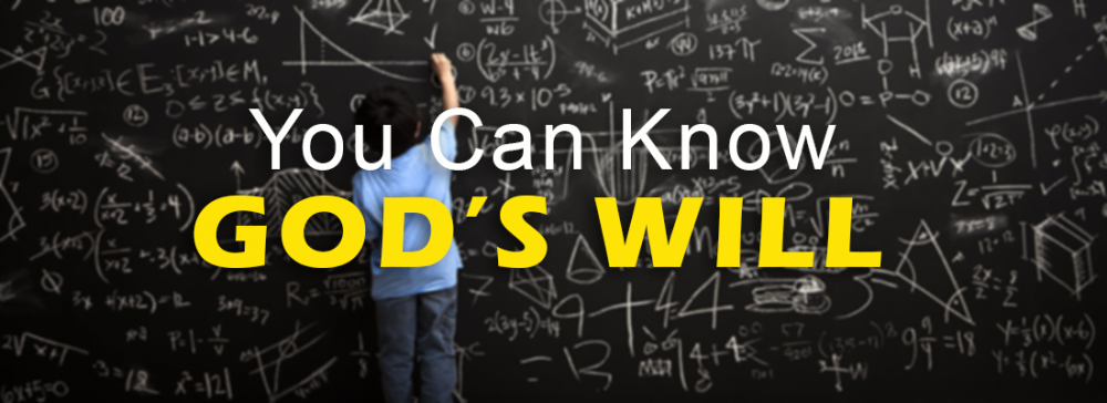 You Can Know God\'s Will
