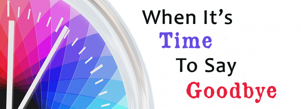 When It\'s Time to Say Goodbye